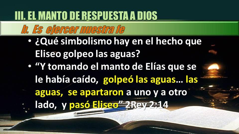 III. EL MANTO DE RESPUESTA A DIOS