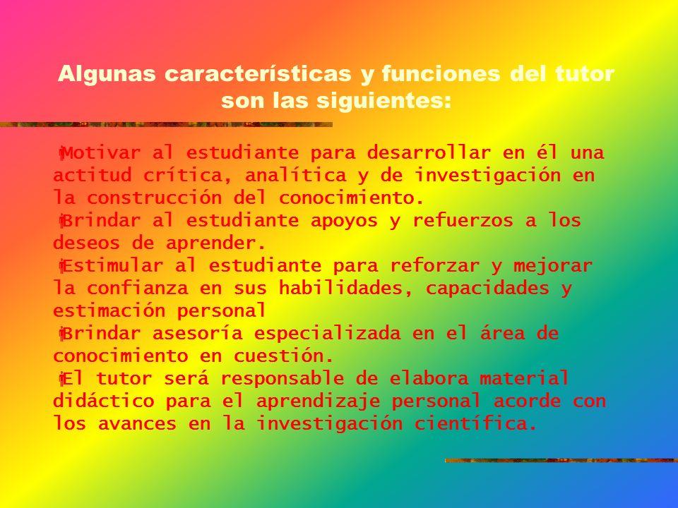 Algunas características y funciones del tutor son las siguientes: