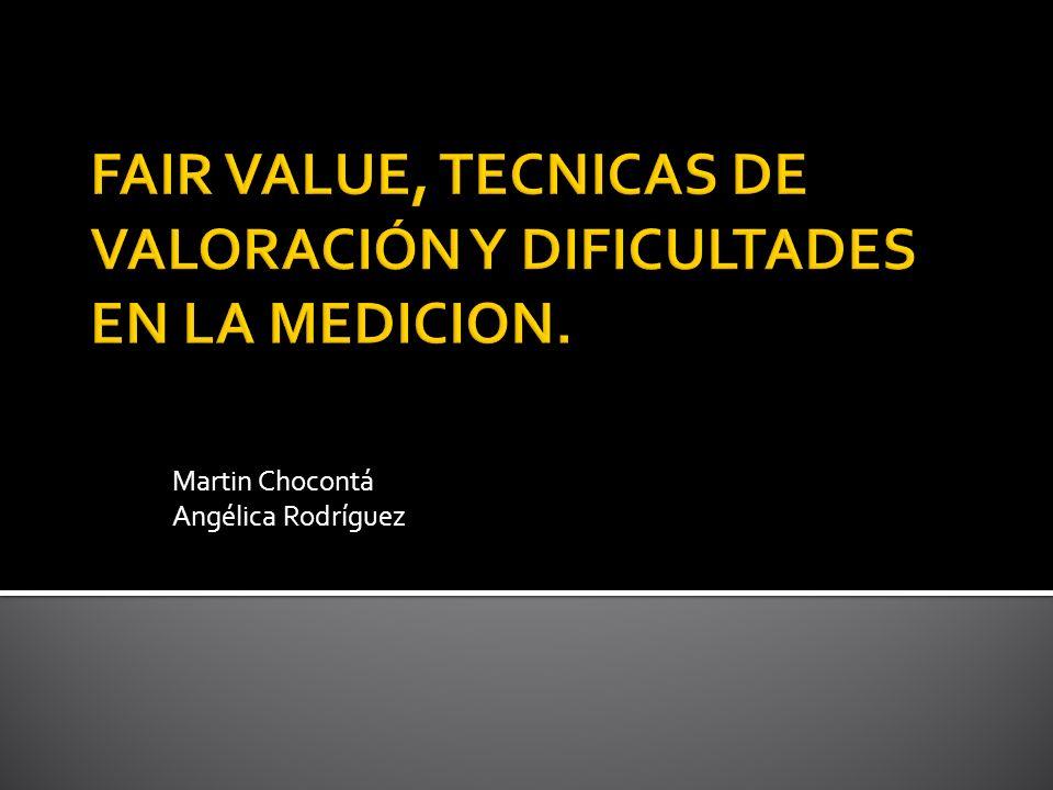 FAIR VALUE, TECNICAS DE VALORACIÓN Y DIFICULTADES EN LA MEDICION.