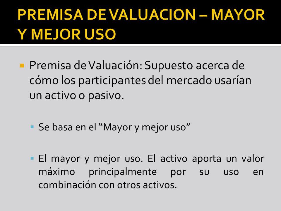 PREMISA DE VALUACION – MAYOR Y MEJOR USO