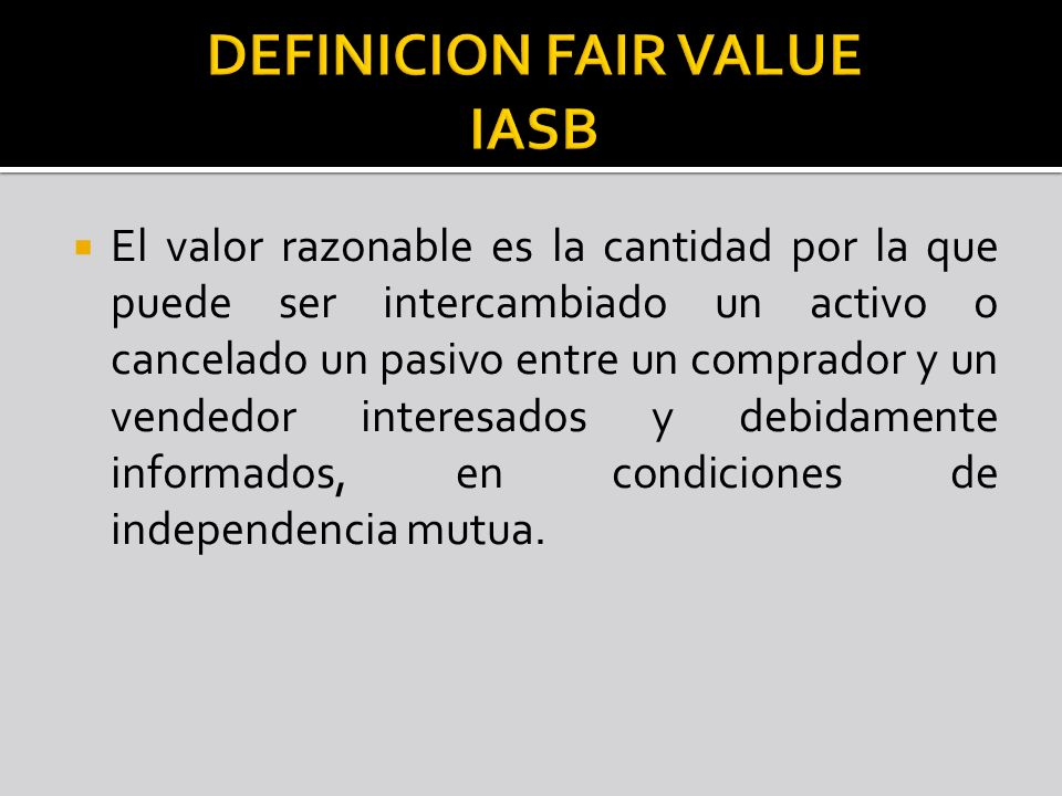DEFINICION FAIR VALUE IASB