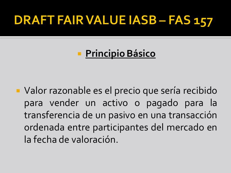 DRAFT FAIR VALUE IASB – FAS 157
