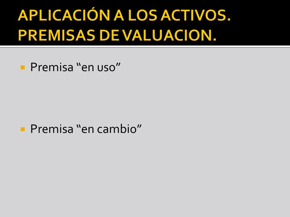 APLICACIÓN A LOS ACTIVOS. PREMISAS DE VALUACION.