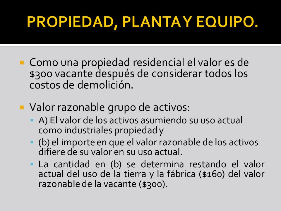 PROPIEDAD, PLANTA Y EQUIPO.