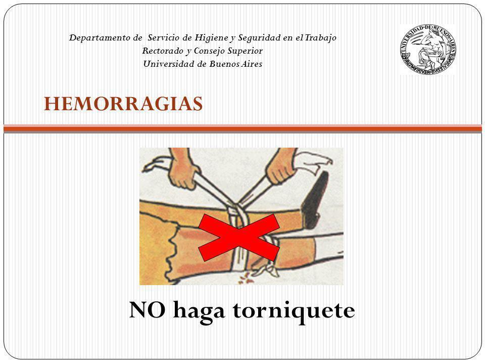 NO haga torniquete HEMORRAGIAS