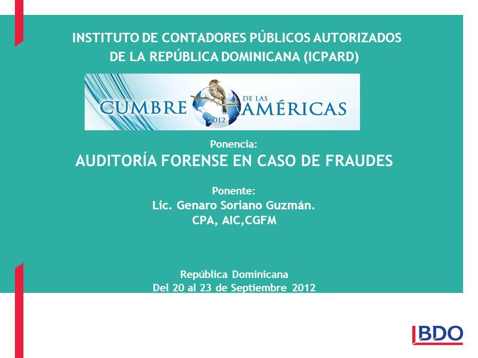 INSTITUTO DE CONTADORES PÚBLICOS AUTORIZADOS DE LA REPÚBLICA DOMINICANA (ICPARD) Ponencia: AUDITORÍA FORENSE EN CASO DE FRAUDES Ponente: Lic.
