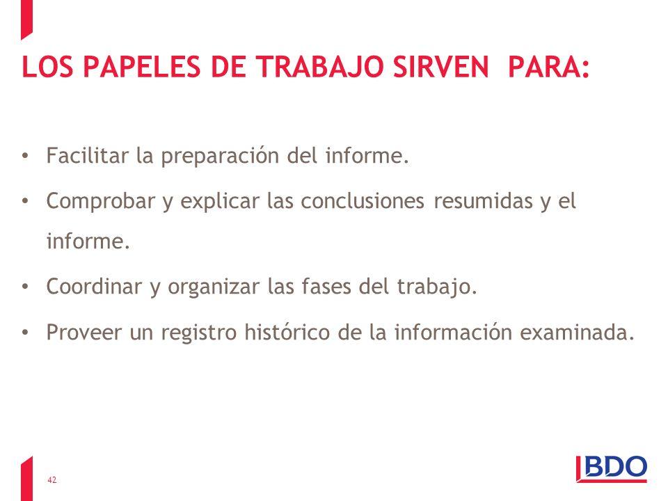LOS PAPELES DE TRABAJO SIRVEN PARA: