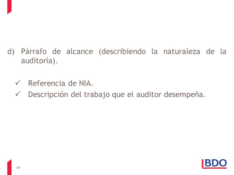 Párrafo de alcance (describiendo la naturaleza de la auditoría).