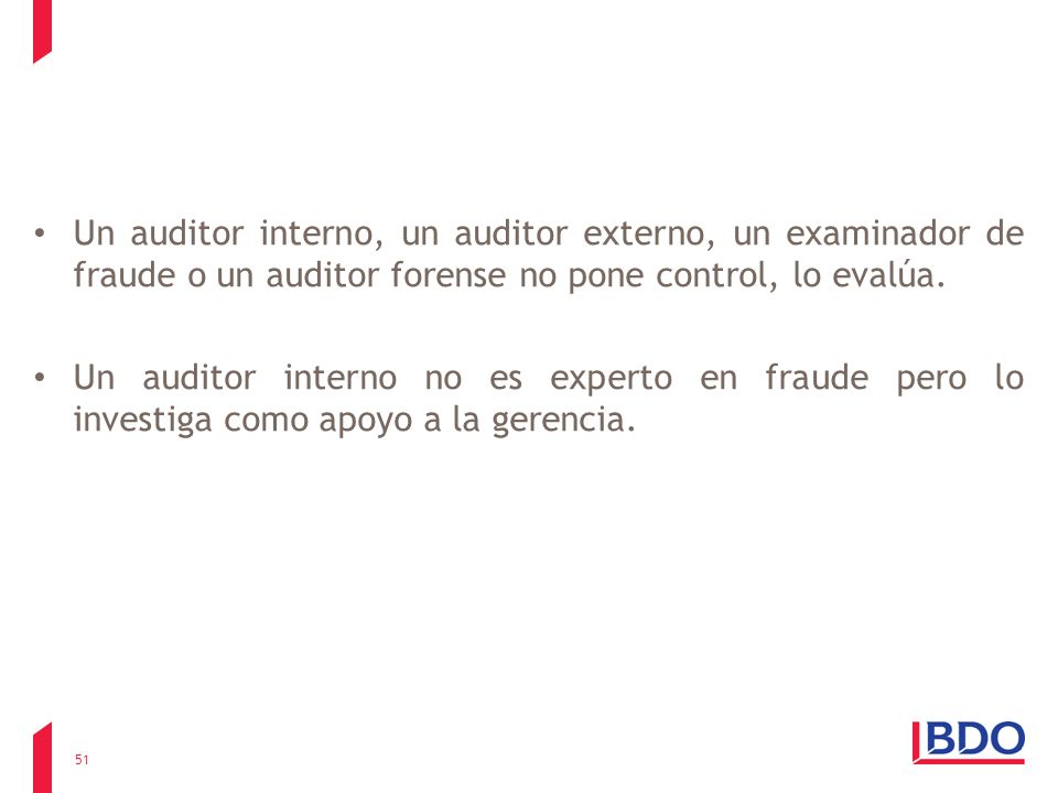 Un auditor interno, un auditor externo, un examinador de fraude o un auditor forense no pone control, lo evalúa.