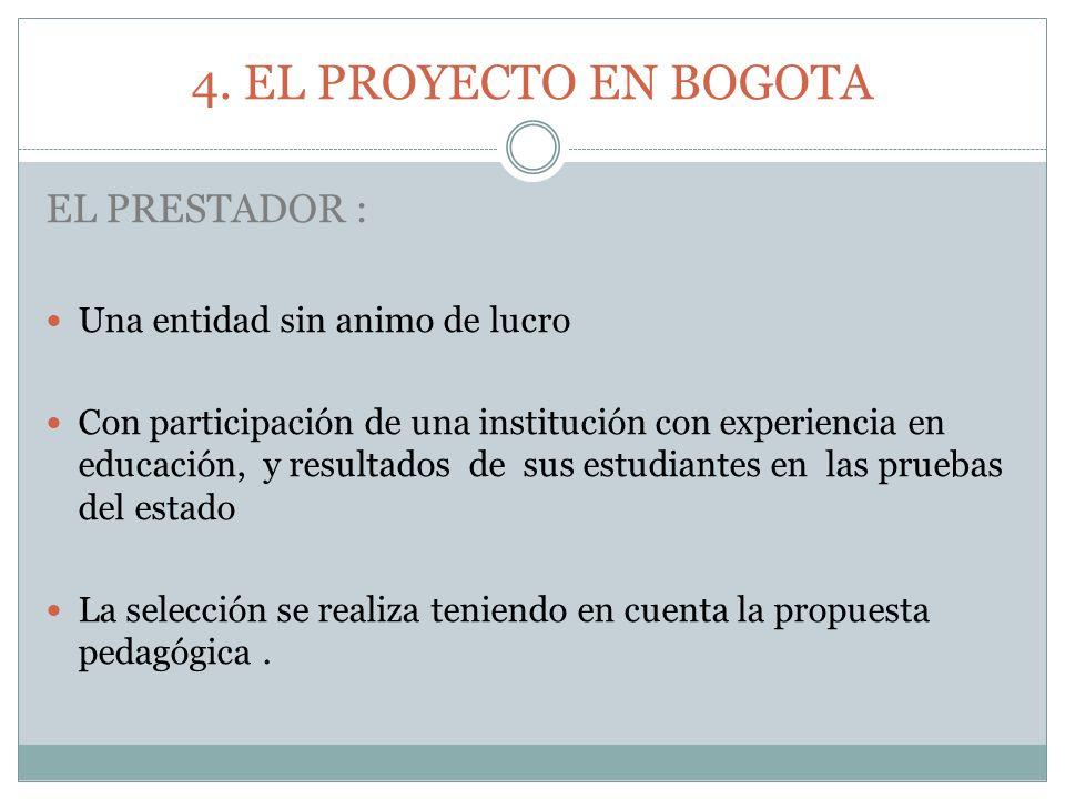 4. EL PROYECTO EN BOGOTA EL PRESTADOR : Una entidad sin animo de lucro