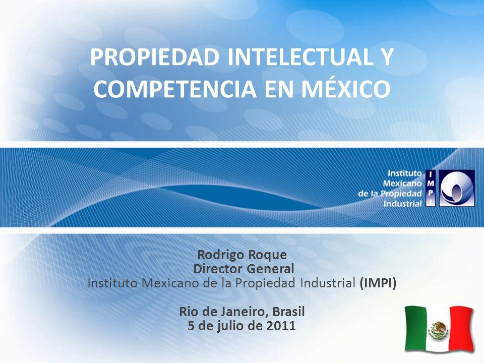 PROPIEDAD INTELECTUAL Y COMPETENCIA EN MÉXICO