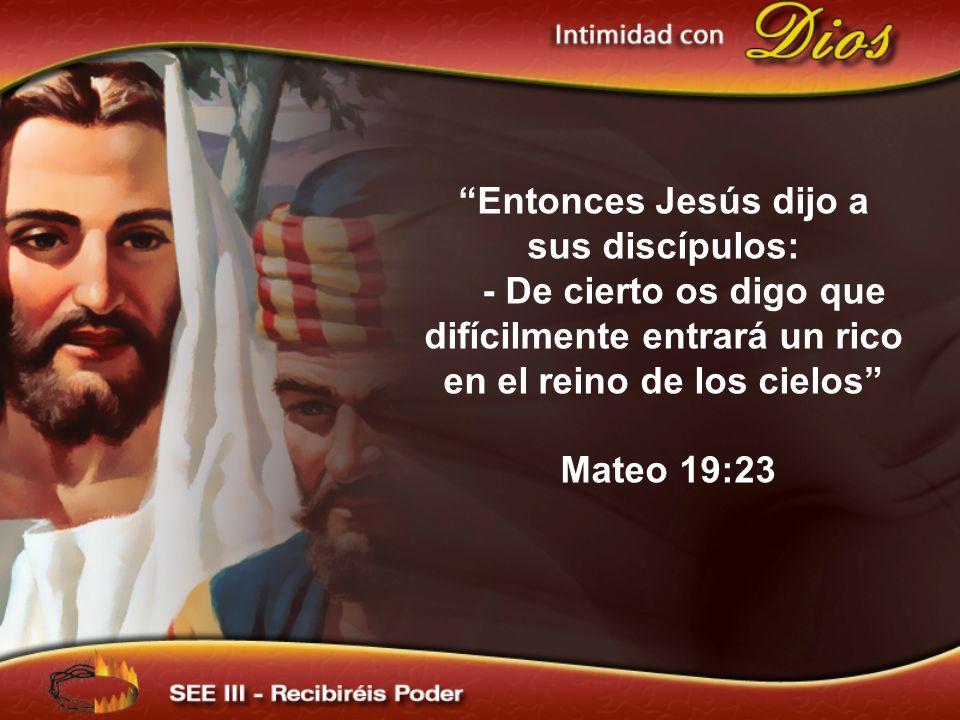 Entonces Jesús dijo a sus discípulos: