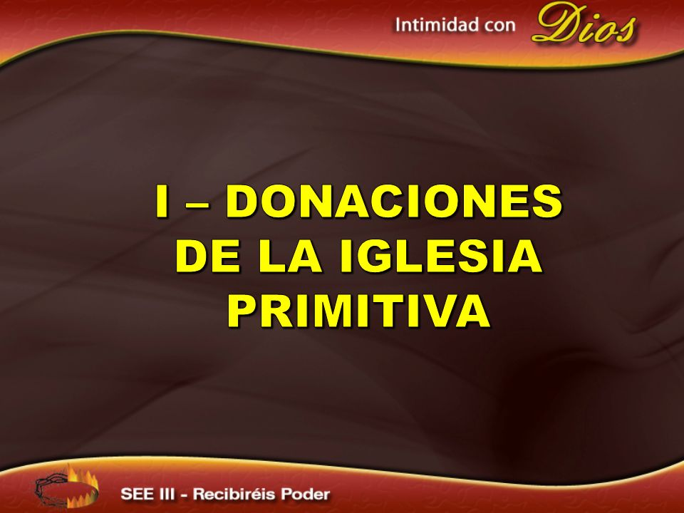 I – DONACIONES DE LA IGLESIA Primitiva
