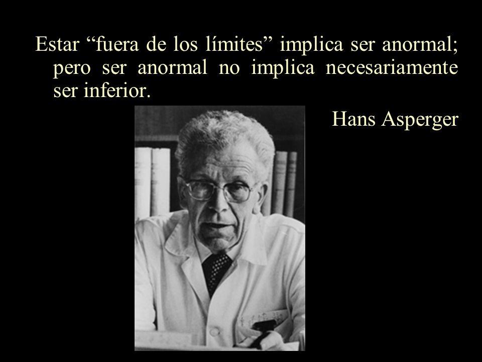 Estar fuera de los límites implica ser anormal; pero ser anormal no implica necesariamente ser inferior.