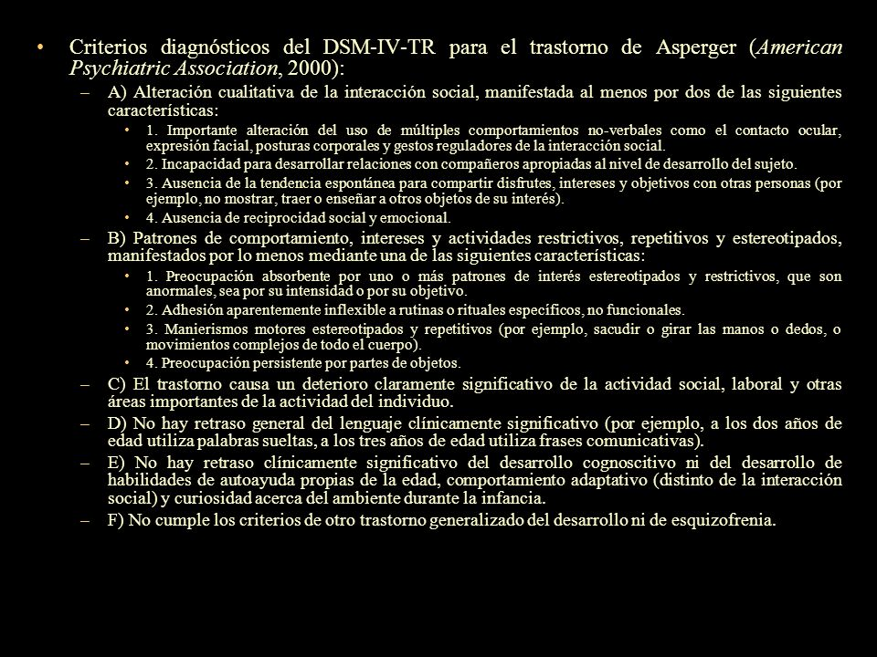 Criterios diagnósticos del DSM-IV-TR para el trastorno de Asperger (American Psychiatric Association, 2000):