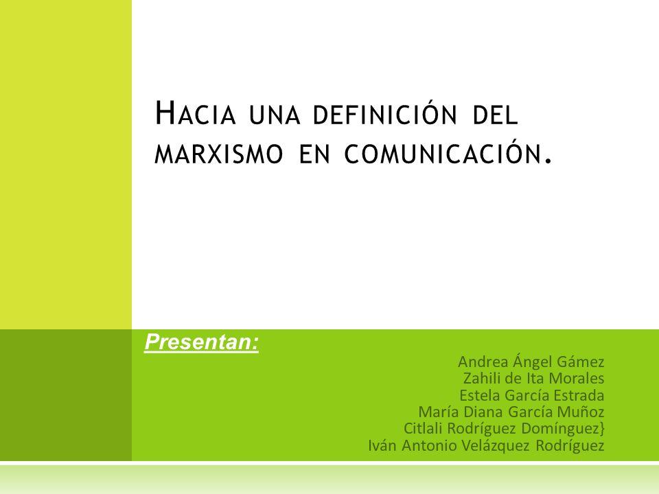Hacia una definición del marxismo en comunicación.