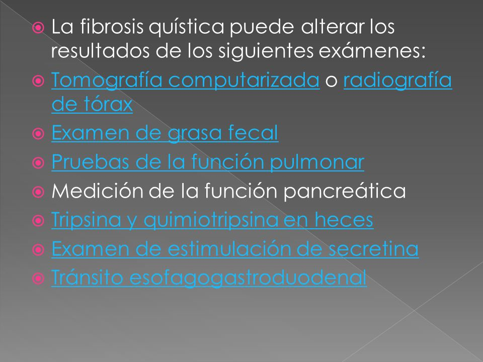 La fibrosis quística puede alterar los resultados de los siguientes exámenes: