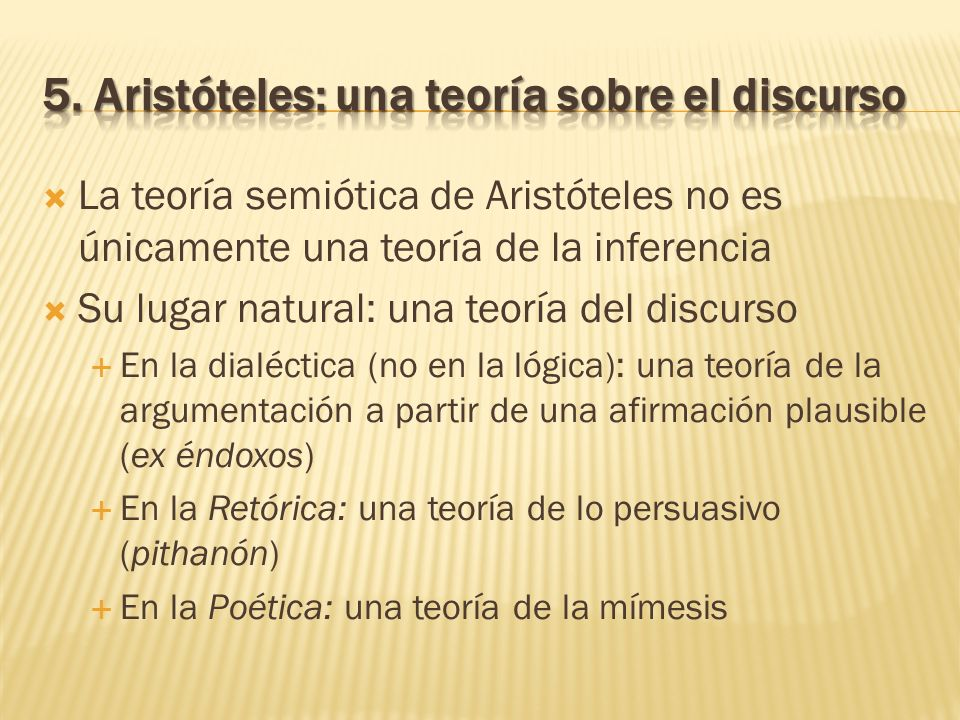 5. Aristóteles: una teoría sobre el discurso