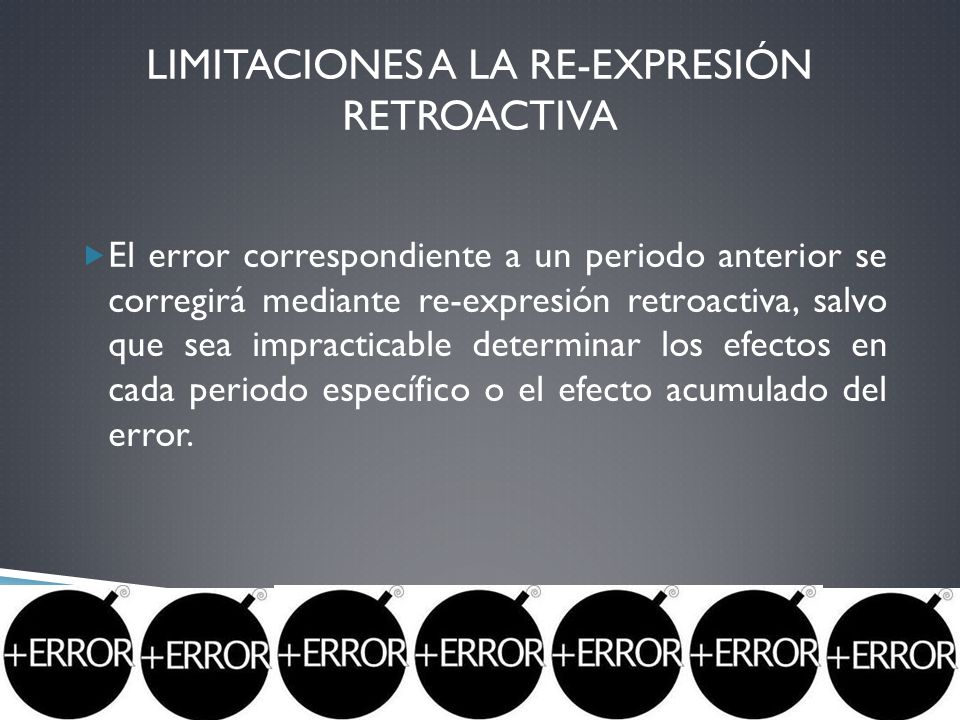 Limitaciones a la re-expresión retroactiva