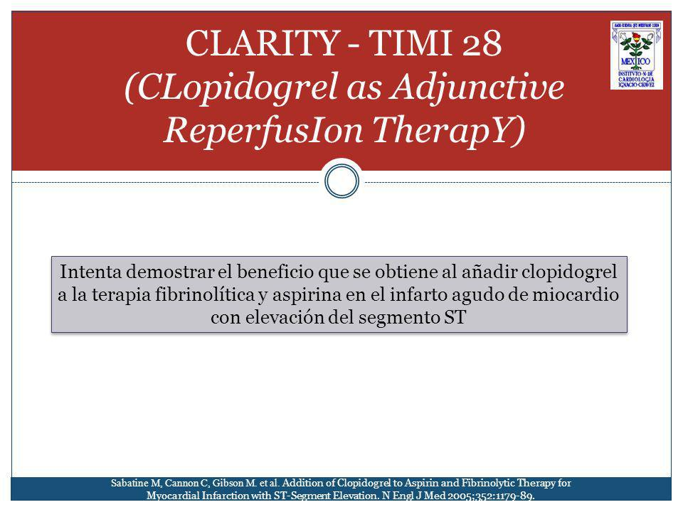 CLARITY - TIMI 28 (CLopidogrel as Adjunctive ReperfusIon TherapY)