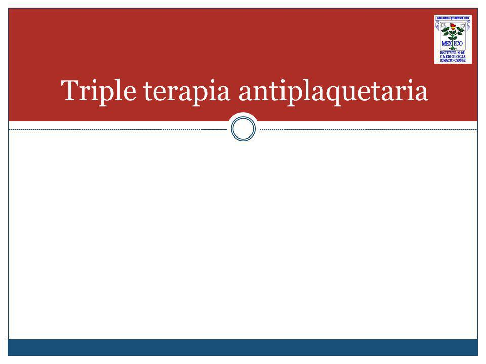 Triple terapia antiplaquetaria