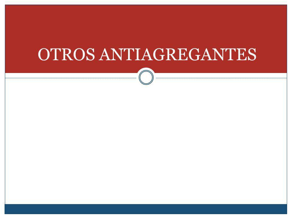 OTROS ANTIAGREGANTES