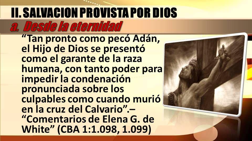 II. SALVACION PROVISTA POR DIOS a. Desde la eternidad