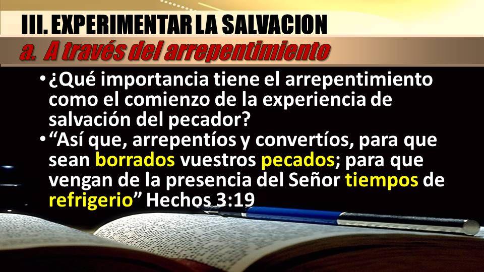 III. EXPERIMENTAR LA SALVACION a. A través del arrepentimiento