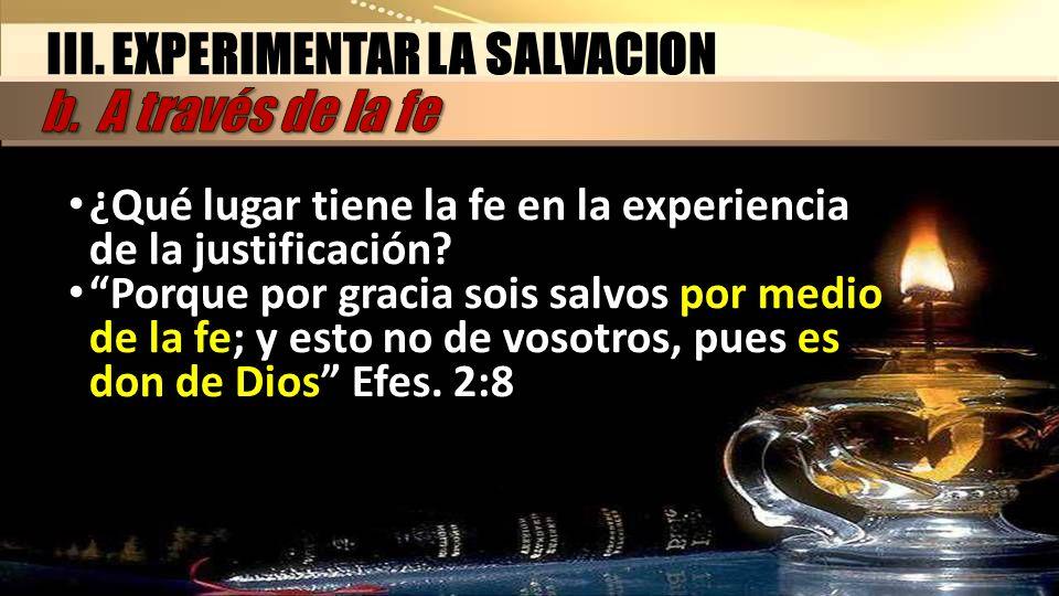 III. EXPERIMENTAR LA SALVACION b. A través de la fe