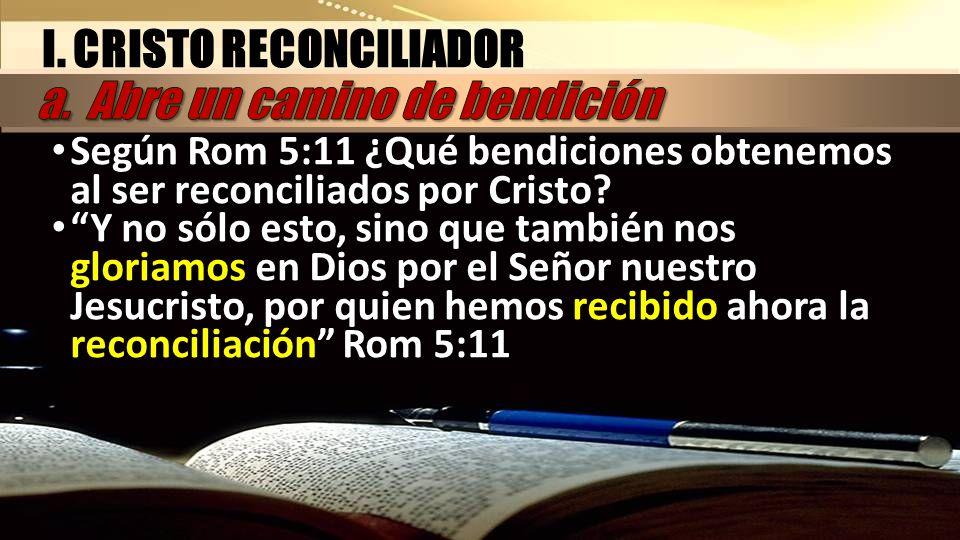 I. CRISTO RECONCILIADOR a. Abre un camino de bendición