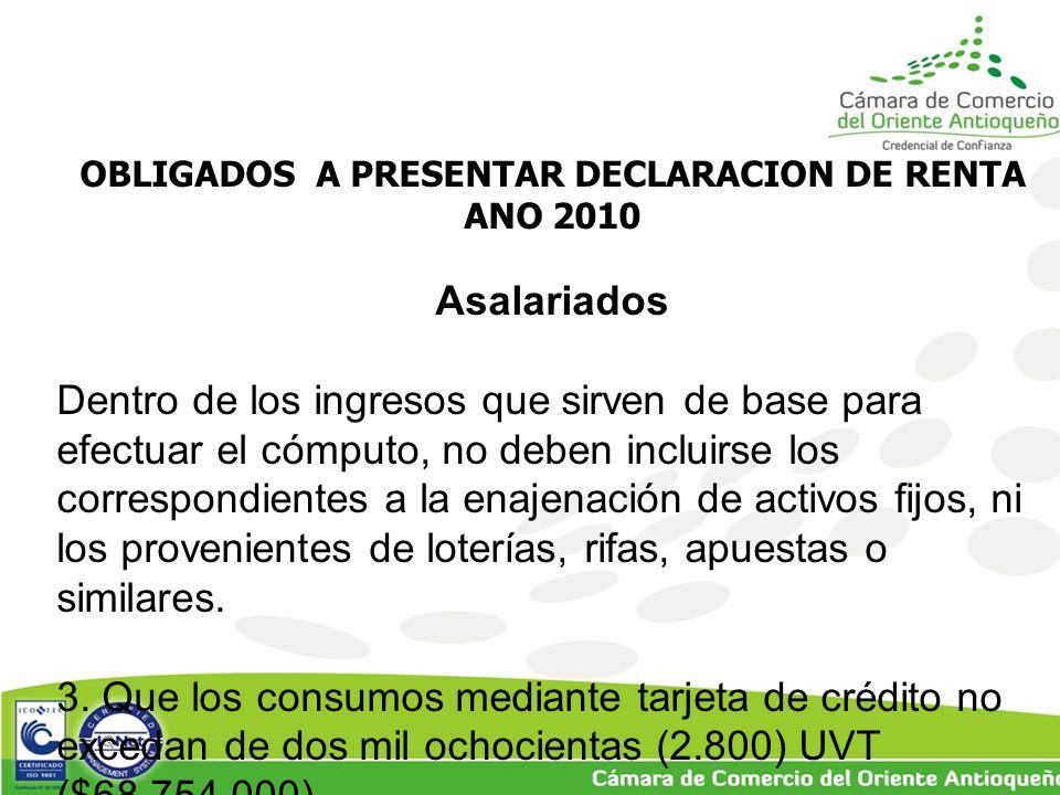 OBLIGADOS A PRESENTAR DECLARACION DE RENTA ANO 2010