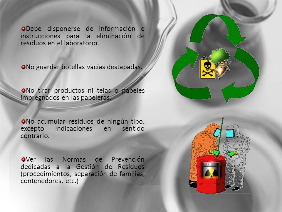 Debe disponerse de información e instrucciones para la eliminación de residuos en el laboratorio.