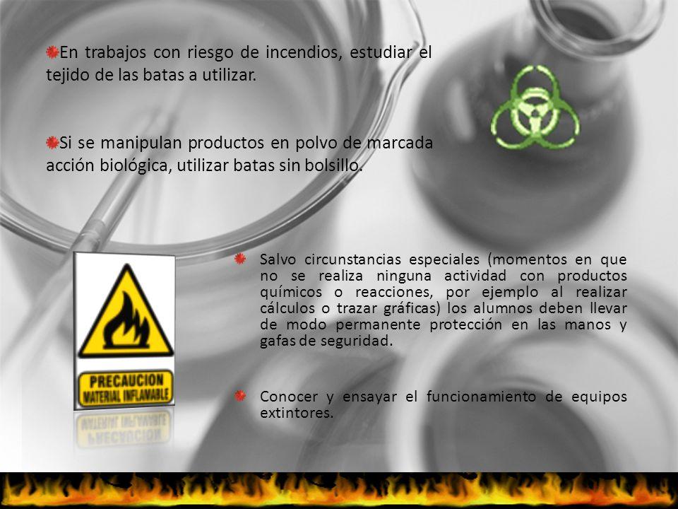 En trabajos con riesgo de incendios, estudiar el tejido de las batas a utilizar.