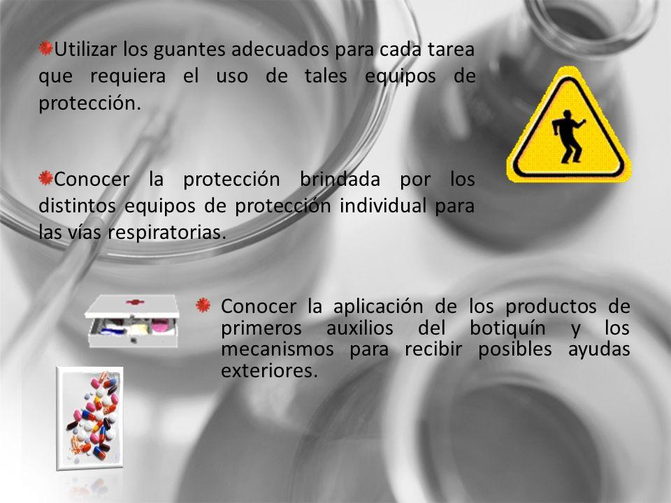 Utilizar los guantes adecuados para cada tarea que requiera el uso de tales equipos de protección.