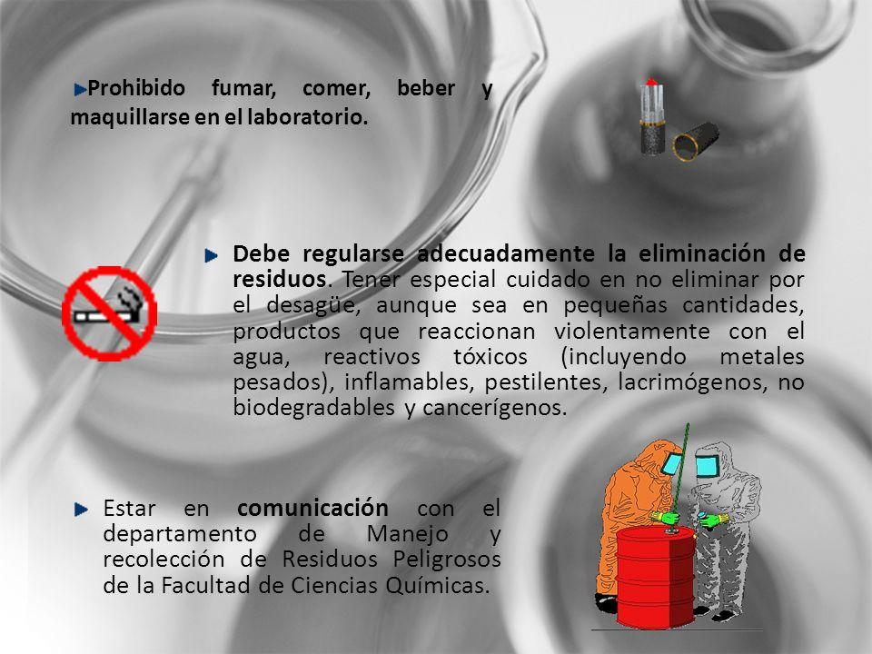 Prohibido fumar, comer, beber y maquillarse en el laboratorio.