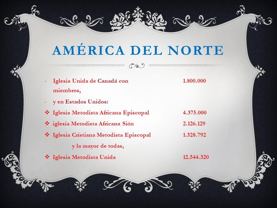América del norte Iglesia Unida de Canadá con 1.800.000 miembros,