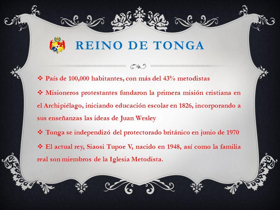 Reino de tonga País de 100,000 habitantes, con más del 43% metodistas