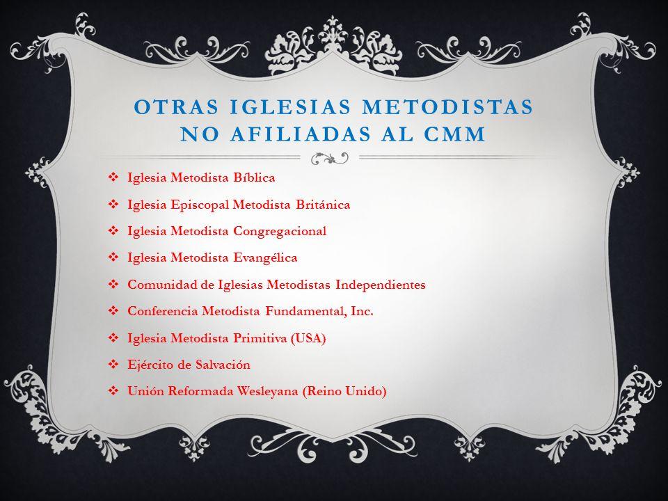 OTRAS IGLESIAS METODISTAS NO AFILIADAS AL CMM