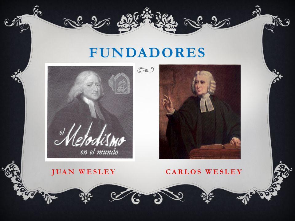 Fundadores Juan wesley carlos wesley