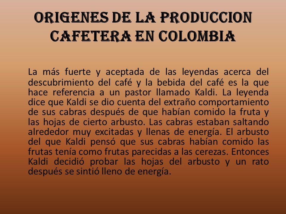 ORIGENES DE LA PRODUCCION CAFETERA EN COLOMBIA