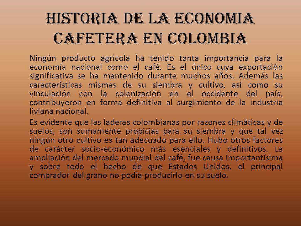 HISTORIA DE LA ECONOMIA CAFETERA EN COLOMBIA