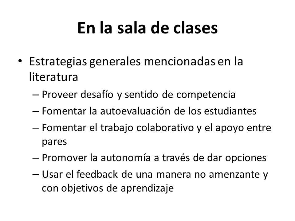 En la sala de clases Estrategias generales mencionadas en la literatura. Proveer desafío y sentido de competencia.