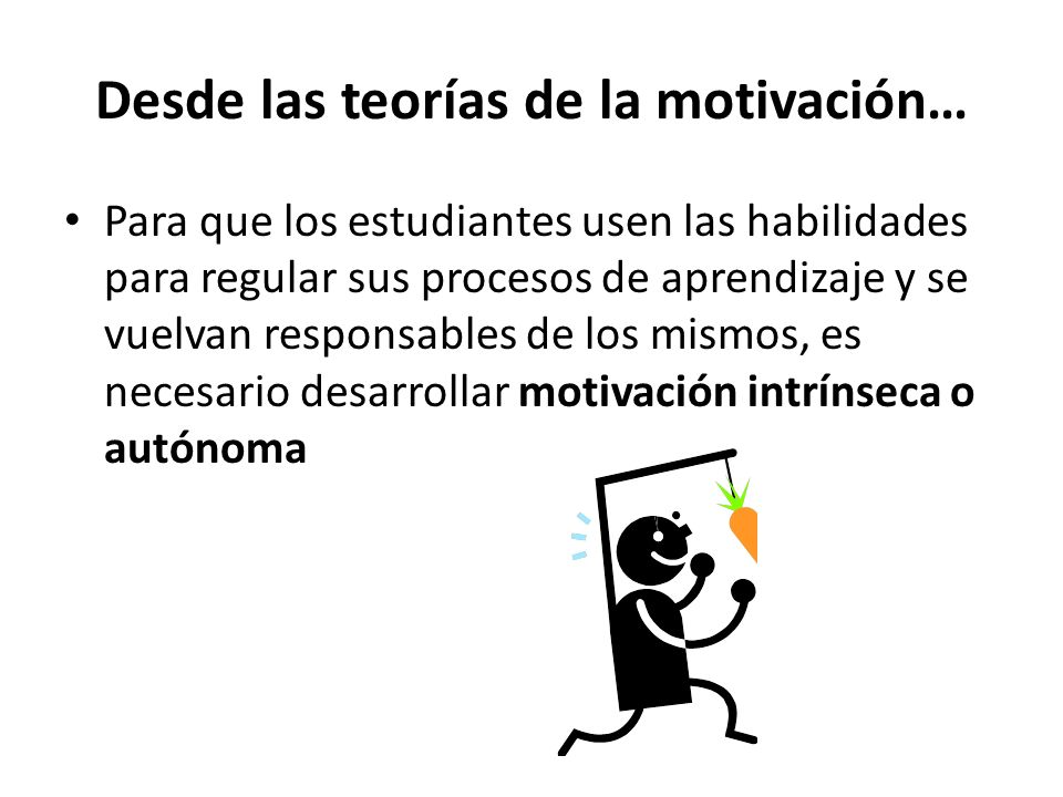 Desde las teorías de la motivación…