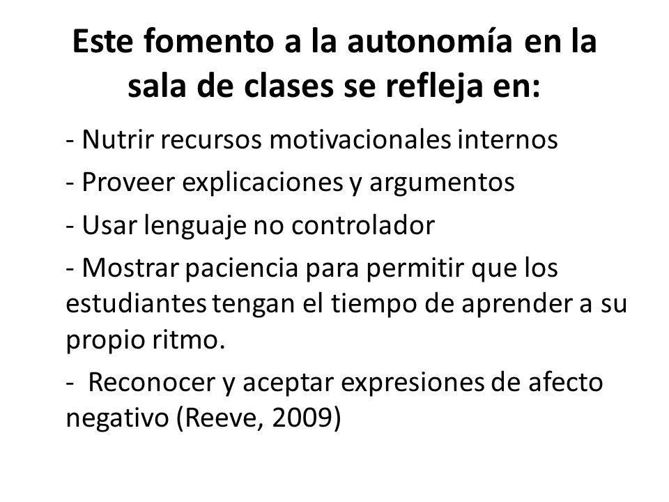Este fomento a la autonomía en la sala de clases se refleja en: