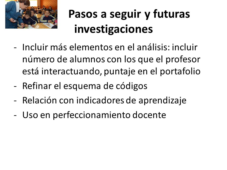 Pasos a seguir y futuras investigaciones