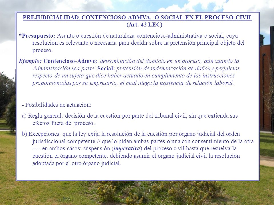 PREJUDICIALIDAD CONTENCIOSO-ADMVA. O SOCIAL EN EL PROCESO CIVIL (Art