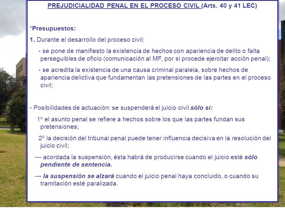 PREJUDICIALIDAD PENAL EN EL PROCESO CIVIL (Arts. 40 y 41 LEC)