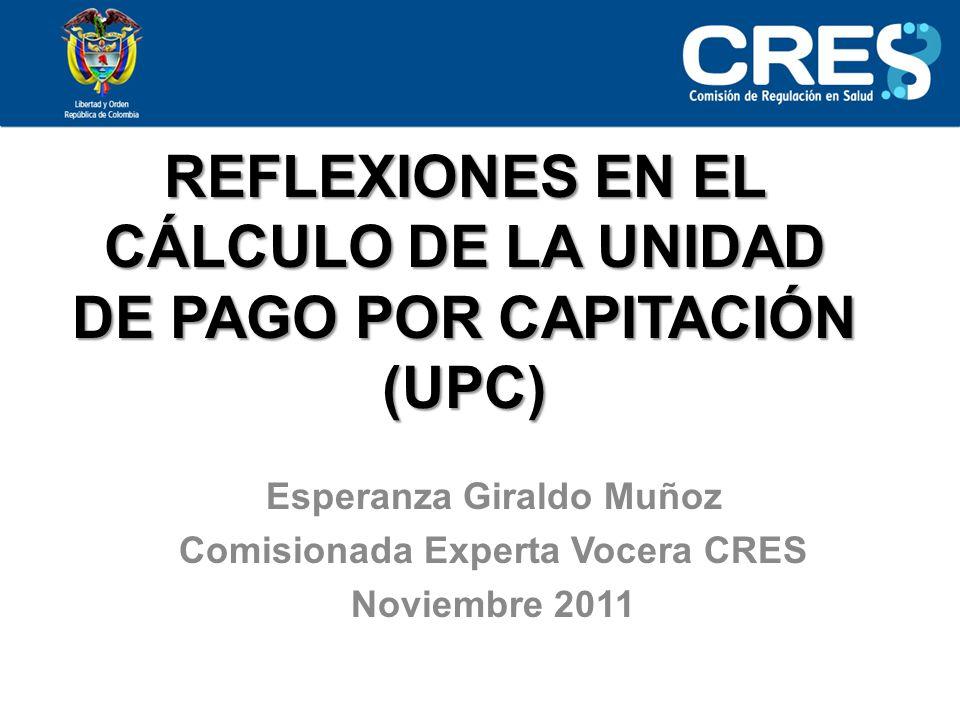 REFLEXIONES EN EL CÁLCULO DE LA UNIDAD DE PAGO POR CAPITACIÓN (UPC)