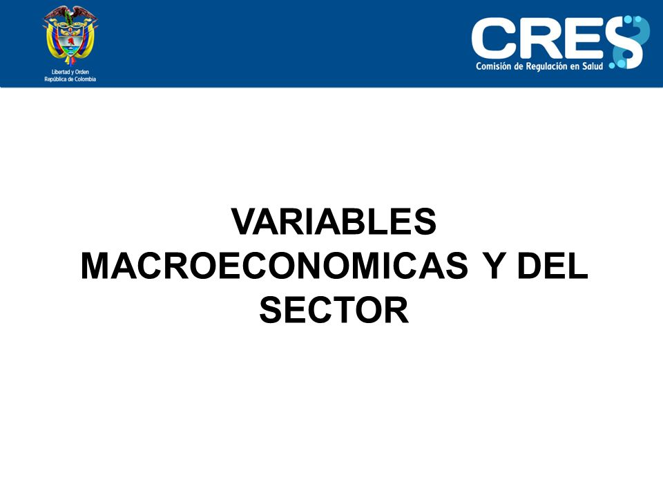 VARIABLES MACROECONOMICAS Y DEL SECTOR