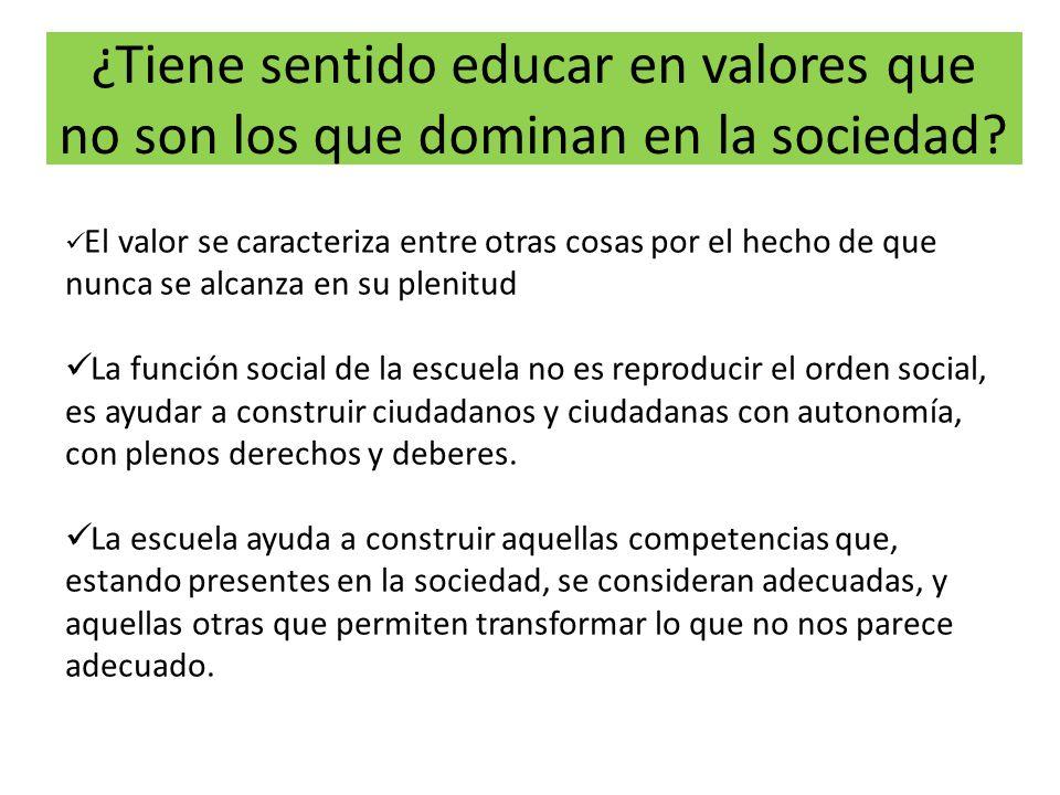 ¿Tiene sentido educar en valores que no son los que dominan en la sociedad